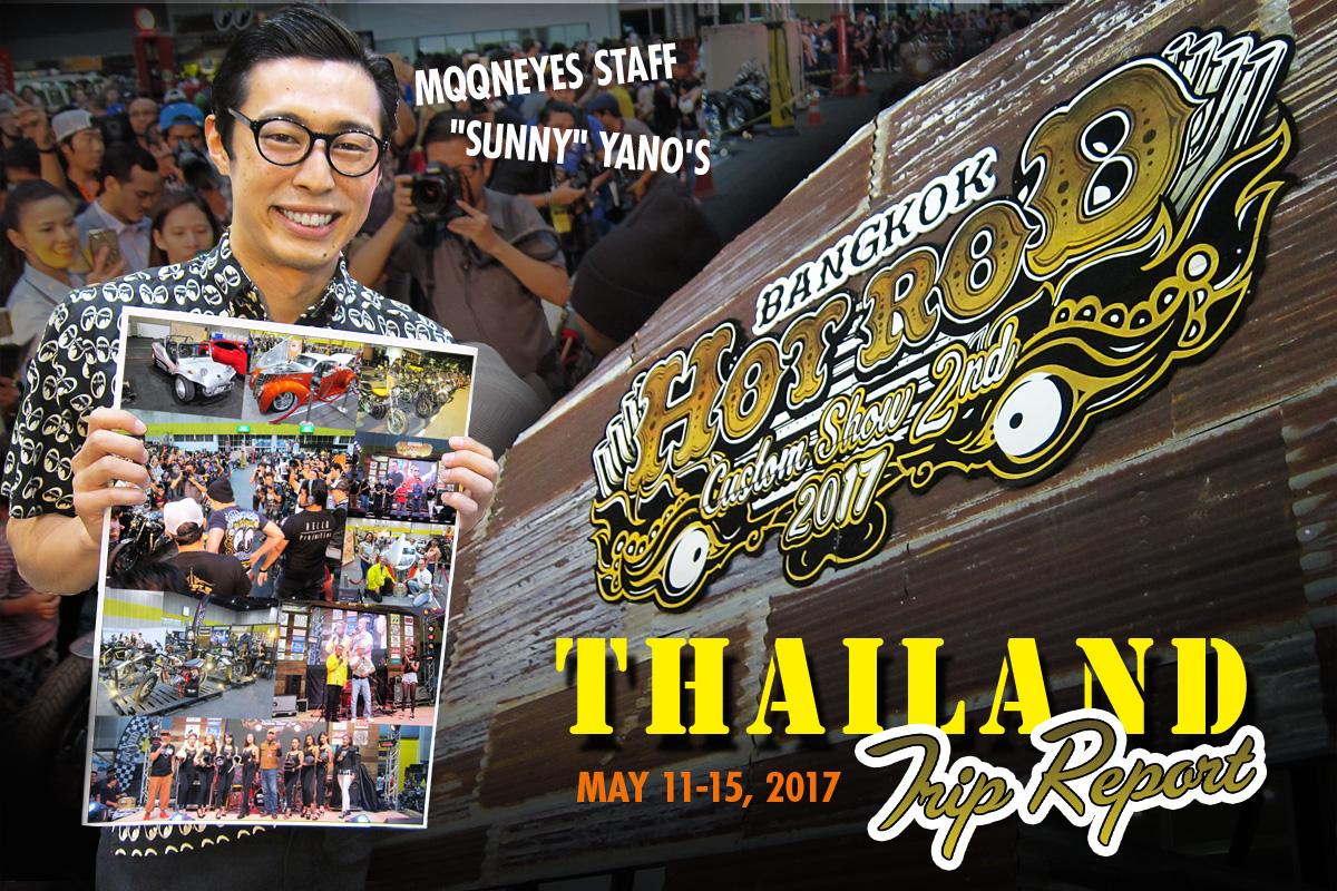 TRIP REPORT 「BANGKOK HOT ROD CUSTOM SHOW 2017」